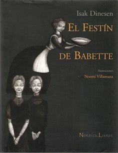 El festín de Babette- Isak Dinesen-Noemí Villamuza Writers, Illustration, Movie Posters, Photos, Beautiful, Women, Art Women, Fine Art, Illustrators