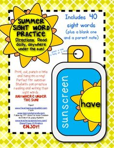 Summer {Sight Word} Fun: Practice Anywhere Under the Sun!  Includes 40 sight words on sunscreen bottles (plus a cover and a blank one). Print, cut, punch a hole (laminate if desired) and hang on a ring. PERFECT as a student gift for the end of the year! They can take them anywhere! $