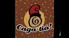 Caga Tió! (cançó + il·lustracions) - Ambäukatunàbia Grup d'Animació