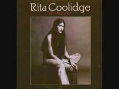 {{ IT'S ONLY LOVE }}  ~~RITA COOLIDGE~~  She was one of the best back in the day--