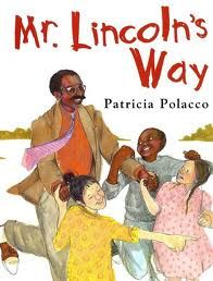 Mr. Lincoln's Way  by Patricia Polacco uses themes of empowering students, combating bullying and racism