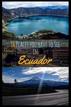 16 places that you have to see. Ecuador