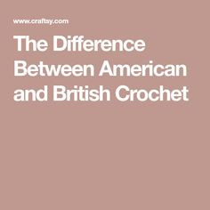 The Difference Between American and British Crochet
