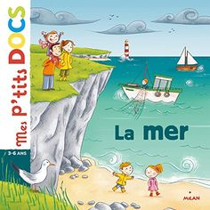 La mer (Mes p'tits docs) (French Edition) by Stéphanie Ledu https://www.amazon.ca/dp/B01FM7SZCU/ref=cm_sw_r_pi_dp_x_QM2VybF19DFST