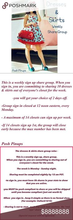Listing 1* 7/31-8/6 Dresses & Skirts Share 10 This is a weekly Group. Read Above!   -Group sign in closed at 12 noon eastern, every Monday.   - A maximum of 14 closets can sign up per week.   -If 14 closets sign up 1st, the group will close early because the max number has been met.   We Prefer for all closets to have 10 for sale items, in these categories to share, please.  - Sign out Daily with the time & the date after completing your shares.   Only posh compliant items may sign up.  You…