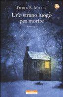 Uno strano luogo per morire - Derek B. Miller Oslo - Crime thriller