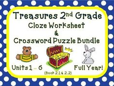 Treasures 2nd Grade - this bundle contains Second Grade CLOZE (fill in the blank) worksheets and  also contains second grade crosswords puzzles to teach, re-teach , practice, or assess vocabulary in the second grade Treasures reading units 1 though 6. (FULL YEAR!) $