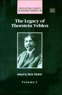 Legacy Of Thorstein Veblen (Intellectual Legacies In Modern Economics)