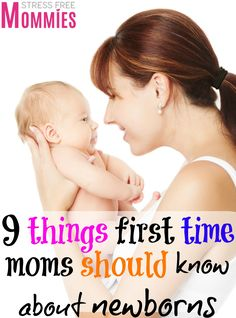 9 things first time moms should know about newborns- Here's a helpful list of things that first time moms should know about newborns. What to expect from newborns and what are some surprising things about them.