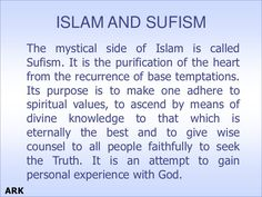 Sufism is considered as the holiest and sacred form of love which a man can show towards his Lord