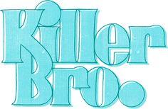 Font Killer Bro