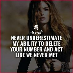 He underestimated me. It's been years. One day I called, he didn't pick up. I took that as a sign from God. I blocked him then deleted his number and haven't turned back. I deserve nothing but the best. Nothing changes if nothing changes. True Quotes, Motivational Quotes, Inspirational Quotes, Qoutes, Millionaire Lifestyle, Favorite Quotes, Best Quotes, Classy Women Quotes, Empowerment Quotes
