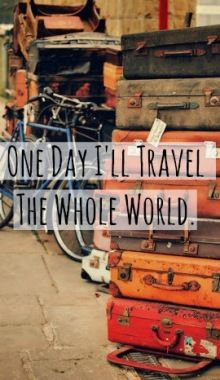 One day I WILL travel the whole world!