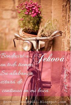 Salmos 34:1  Bendeciré a Jehová en todo tiempo; Su alabanza estará de continuo en mi boca.