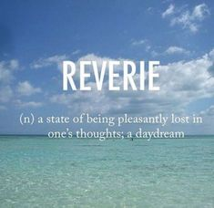 Reverie ˈrevərē early century French origin The post Reverie ˈrevərē early century French ori… appeared first on Woman Casual - Life Quotes The Words, Fancy Words, Weird Words, Words To Use, Pretty Words, Cool Words, English Vocabulary Words, Learn English Words, Definitions Of Words
