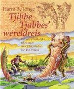 Tjibbe Tjabbes wereldreis - Harm de Jonge