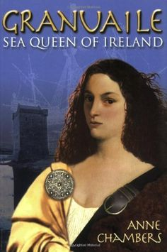 Granuaile: Sea Queen of Ireland by Anne Chambers, http://www.amazon.com/dp/1905172109/ref=cm_sw_r_pi_dp_4om8qb1HSX90E