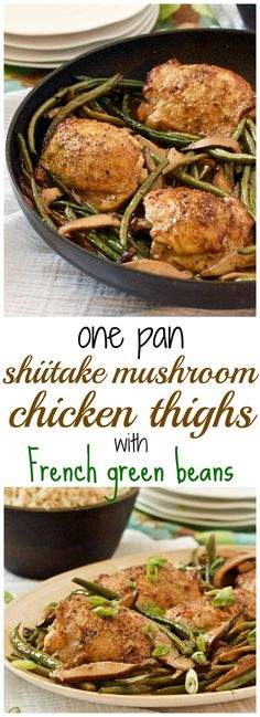 A 30-minute dinner of browned chicken thighs with shiitake mushrooms and French green beans - all made in the same skillet! | FamilyFoodontheTable.com