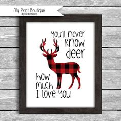 Buffalo Plaid You'll Never Know DEER How Much I love You Instant Download 8x10 Inch Digital JPG Lumb