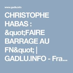 """CHRISTOPHE HABAS : """"FAIRE BARRAGE AU FN""""   GADLU.INFO - Franc-Maçonnerie Web Maçonnique"""