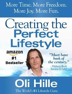 Creating the Perfect Lifestyle – Success, Achievement, Motivation, Self Help & Personal Development (Akin to: Tony Robbins, Oprah Winfrey, Jack Canfield, … Deepak Chopra, The Secret, Anthony Robbins)