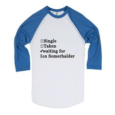 Waiting For Ian Somerhalder.