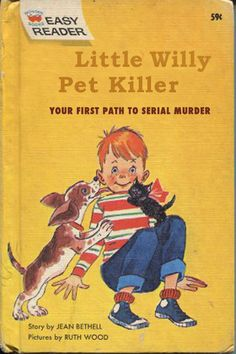 Little Willy Pet Killer Classic Childrens Books Bad childrens books 1940s childrens books, 1950s childrens books, 1960s childrens books, weird childrens books, creepy childrens books, creepiest, Vintage childrens books great books for kids worst childrens books childrens literature fail wrong 1950s 19602 1970s