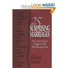"""25 Surprising Marriages: How Great Christians Struggled to Make Their Marriages Work - This has been an excellent look at some """"famous"""" Christian's marriages and home life. Makes me thankful for Peter!"""