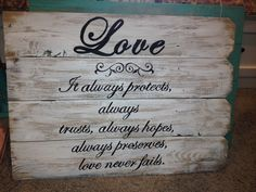 Love the look of this sign, would be even better if it had Love is patient, love is kind...
