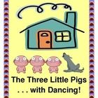 """THE THREE LITTLE PIGS"" has never been quite this . . . EXCITING! Tell a folk tale with your students that has more dancing and music than sitting!..."