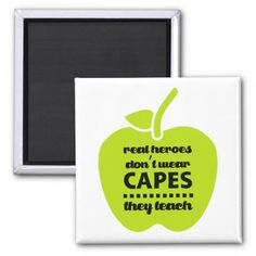 "Teachers are Real Heroes. Teaching Quote Magnets. ""Real Heroes don't wear capes, they teach"" Teaching Quote 