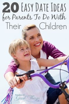 20 Easy Date Ideas for Parents to Do With Their Children - These easy ideas will make the best of memories for both you and your children!   www.teachersofgoodthings.com