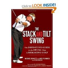 The Stack and Tilt Swing: The Definitive Guide to the Swing That Is Remaking Golf $19.80