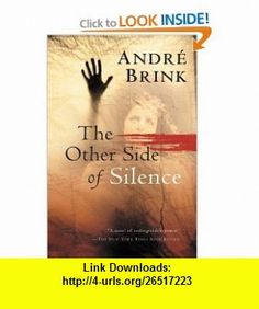 The Other Side of Silence (9780156029643) Andre Brink , ISBN-10: 0156029642  , ISBN-13: 978-0156029643 ,  , tutorials , pdf , ebook , torrent , downloads , rapidshare , filesonic , hotfile , megaupload , fileserve