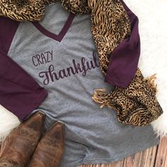 Crazy Thankful Thanksgiving Women's Shirt | Gentry California | $20 | Click link to shop: http://www.gentrycalifornia.com/collections/fall2016women/products/crazy-thankful-thanksgiving-womens-shirt
