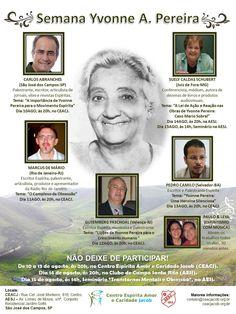 Semana Yvonne A. Pereira, São José dos Campos-SP - http://www.agendaespiritabrasil.com.br/2015/08/06/semana-yvonne-a-pereira-sao-jose-dos-campos-sp/