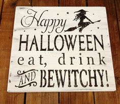 """Halloween Witch Sign, Typography  """"Happy Halloween Eat Drink & BeWitchy"""" - vintage style black and white crackle distressed. $34.99, via Etsy."""