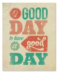 It's a Good Day Art Print // 8x10 by wickedpaper on Etsy, $16.00