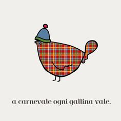 """It's an italian pun with rhyme of """"A Carnevale ogni scherzo vale"""" - During the carnival anything goes. What we have written here is: During Carnival any hen goes. :-)  #cadememi #happyjoke #agriturismo #hen #animal"""