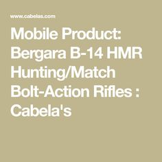 Mobile Product: Bergara B-14 HMR Hunting/Match Bolt-Action Rifles : Cabela's