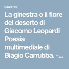 La ginestra o il fiore del deserto di Giacomo Leopardi Poesia multimediale di Biagio Carrubba. -  ppt scaricare