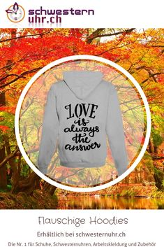 "Hoodie ""Love is the answer"" Love, Comfortable Work Shoes, Funny Hoodies, Jacket With Hoodie, Rain Jacket, Seasons Of The Year, Hang In There, Fall, Scale Model"
