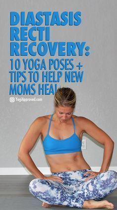 Diastasis Recti Recovery: 10 Yoga Poses + Tips to Help New Moms Heal