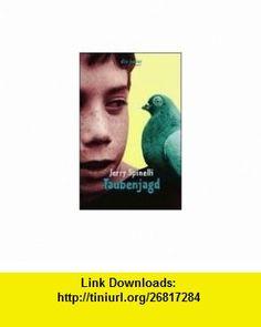 Taubenjagd. ( Ab 12 J.). (9783423706612) Jerry Spinelli , ISBN-10: 3423706619  , ISBN-13: 978-3423706612 ,  , tutorials , pdf , ebook , torrent , downloads , rapidshare , filesonic , hotfile , megaupload , fileserve