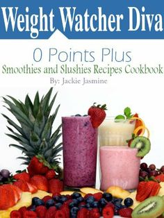 Weight Watcher Diva 0 Weight Watchers Points Plus Smoothies and Slushies Recipes Cookbook by Jackie Jasmine, http://www.amazon.com/dp/B005WZ0XS2/ref=cm_sw_r_pi_dp_BjsOrb081NH2F