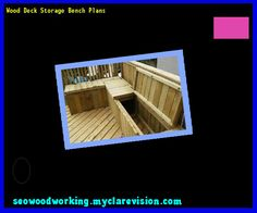 Wood Deck Storage Bench Plans 074742 - Woodworking Plans and Projects!
