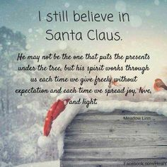 Christmas Quotes : I still believe in Santa Claus Little Christmas, Winter Christmas, All Things Christmas, Vintage Christmas, Christmas Crafts, Christmas Decorations, Father Christmas, Spirit Of Christmas Quotes, Christmas Blessings