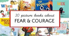 Talk to your kids about big feelings with these classic and new picture books about fear and courage. Choose from funny, sweet, serious and quirky.