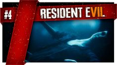 Resident Evil 7  | Part 4 | THE END !!!