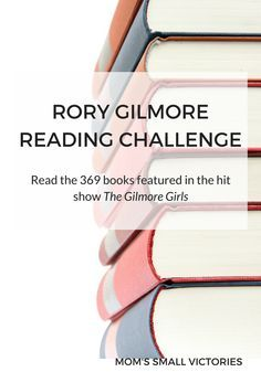 Rory Gilmore Reading Challenge. Read the 369 books featured in the hit show The Gilmore Girls